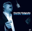 CURTIS SALGADO「Soul Shot」