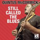 QUINTUS McCORMICK「Still Called The Blues」