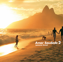 V.A.「Amor Saudade ~ Ipanema Sunset」