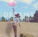 DREAMS「Forgotten Thoughts」