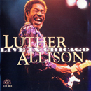 LUTHER ALLISON「Live In Chicago」