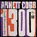 ARNETT COBB「Arnett Blows for 1300」