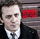 PASCAL SCHUMACHER「Bang My Can」
