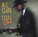 W.C. CLARK「Texas Soul」