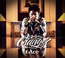 t-Ace「Change?」
