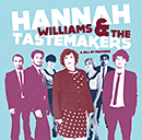 HANNAH WILLIAMS & THE TASTEMAKERS「A Hill Of Feathers」