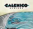 CALEXICO「Algiers」