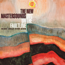 THE NEW MASTERSOUNDS「Out On The Faultline」