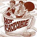 HOT CHOCOLATE「Hot Chocolate」