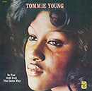 TOMMIE YOUNG「Do You Still Feel The Same Way」