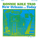 RONNIE KOLE TRIO「New Orleans...Today」