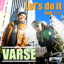 VARSE「Let's do it feat. 羅漢」
