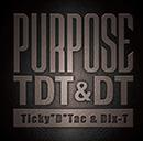 TDT & DT「PURPOSE」