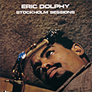 ERIC DOLPHY「Stockholm Sessions」