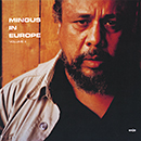 CHARLES MINGUS「Mingus in Europe vol.2」