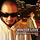 DESTINO feat. DJ FILLMORE「WINTER LOVE」