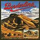 BORDERLINE「SWEET DREAMS AND QUIET DESIRES/THE SECOND ALBUM」