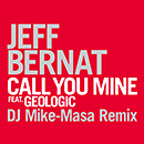 JEFF BERNAT「Call You Mine (DJ Mike-Masa Remix) feat. Geologic」
