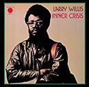 LARRY WILLIS「Inner Crisis」