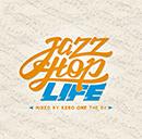 """Jazzhop Life"" Mixed By Kero One The DJ"