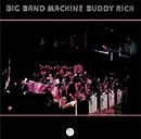 BUDDY RICH「Big Band Machine」