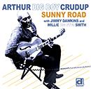 "ARTHUR ""BIG BOY"" CRUDUP「Sunny Road」"