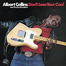 アルバート・コリンズ&ジ・アイスブレイカーズ「Don't Lose Your Cool」