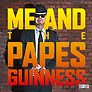 GUINNESS「ME AND THE PAPES」